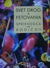 svet drog a fetovania